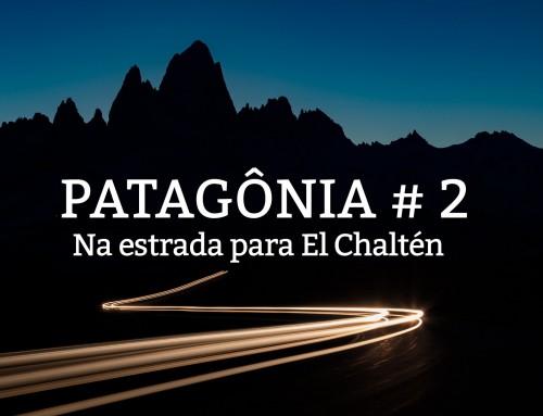 Patagônia Dia 2: El Calafate a El Chaltén de carro