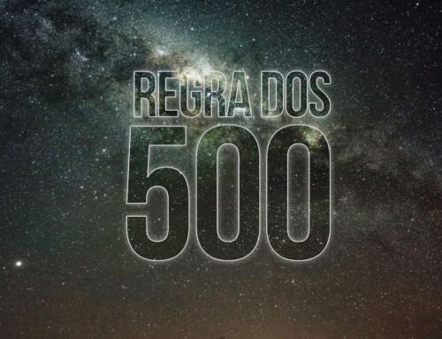 A Regra dos 500! Astrofotografia, parte I